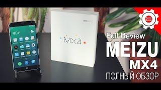 Meizu MX4 - Самый полный обзор китайского чуда! Meizu MX4 - Full Review!