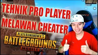 CARA PRO PLAYER MELAWAN CHEATER - PUBG MOBILE INDONESIA