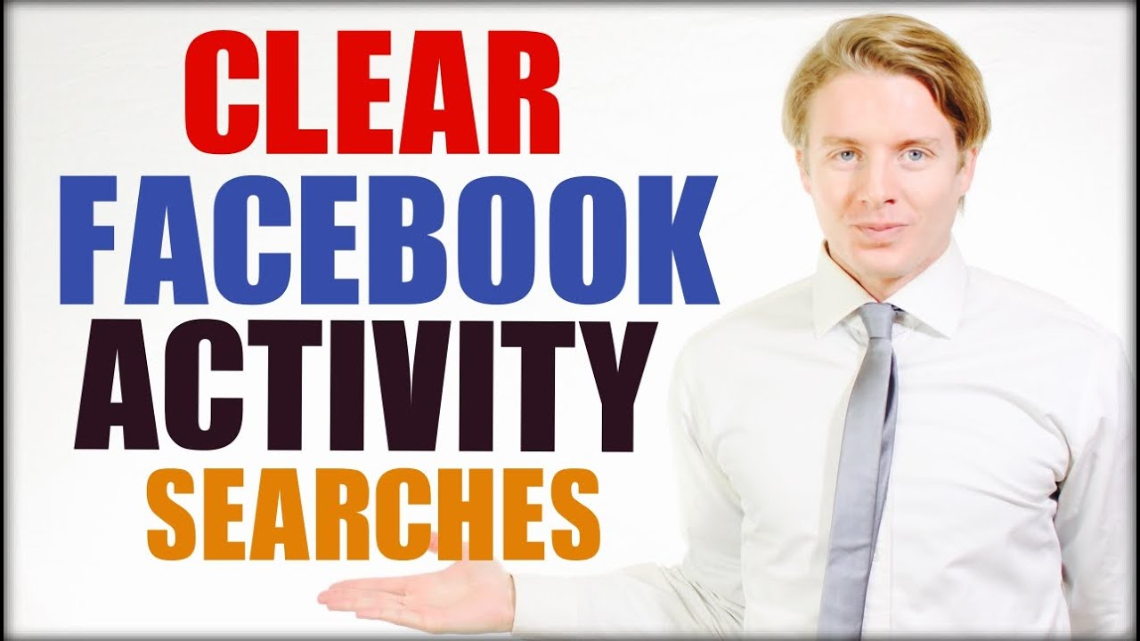 How to clear and delete Facebook search history in activity log ...