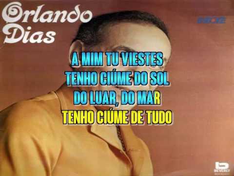 Orlando Dias   Tenho Ciume De Tudo