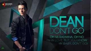 Dean - Don't Go (with lyrics)