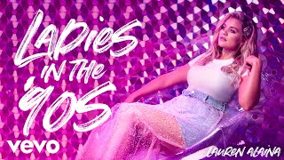 Lauren Alaina Ladies In The 90s Audio