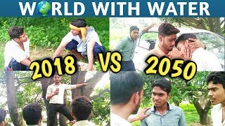 WORLD WITH WATER 2018 VS 2050 || Easy4Us || E4U