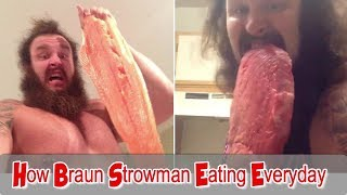 How Braun Strowman Eating Everyday 2018