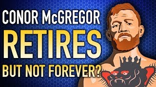 Conor McGregor RETIRES - Is It Real This Time?