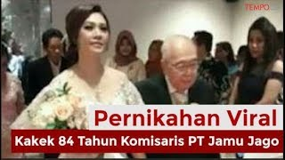 Viral! Pernikahan Kakek 84 Tahun Komisaris PT Jamu Jago  from Tempodotco