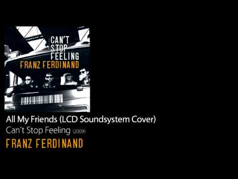 Franz Ferdinand - All My Friends