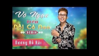 Dương Hồ Hải Remix - LK Nhạc Trữ Tình Remix - Nhạc Vàng Remix Hay Nhất 2018 - Nhạc Sến Remix DJ