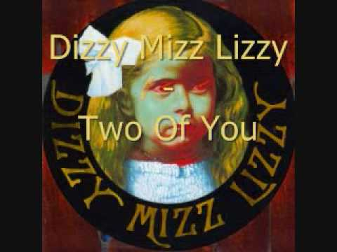 Dizzy Mizz Lizzy - Two Of You