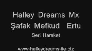 Halley Dreams ft Şafak & Mx & Mefkud & Ertu - Seri Haraket