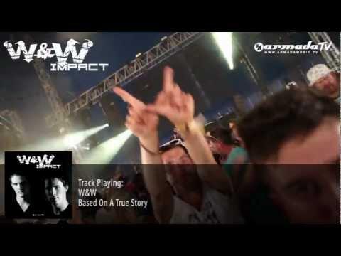 W&W - Impact Album Preview: W&W - Based On A True Story