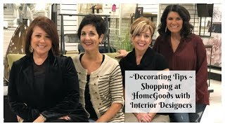 Decorating Tips - Shopping At HomeGoods With Interior Designers  2018  The2Orchids