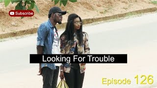 Download Looking for Trouble (Mark Angel Comedy) (Episode 126) 3Gp Mp4