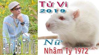TỬ VI 2019 - Nử NHÂM TÝ 1972 - Anh Ba Tử Vi