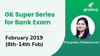 GK Super Series for Bank Exam | February 2019 Current Affairs | Week-2 (8th to 14th Feb)