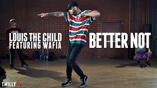 Louis The Child Better Not Ft Wafia Dance Choreography By Jake Kodish Tmillytv