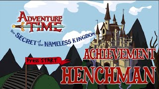 Adventure Time: Secret Of The Nameless Kingdom - Henchman Achievement