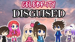 Celebrity In Disguised / Gachalife Story