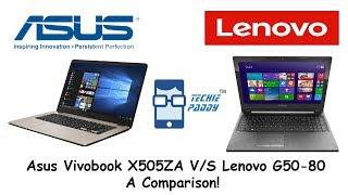 Asus Vivobook X505ZA V/S Lenovo G50-80: A Comparison