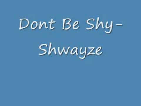 dont be shy-Swayze (Lyrics in description)