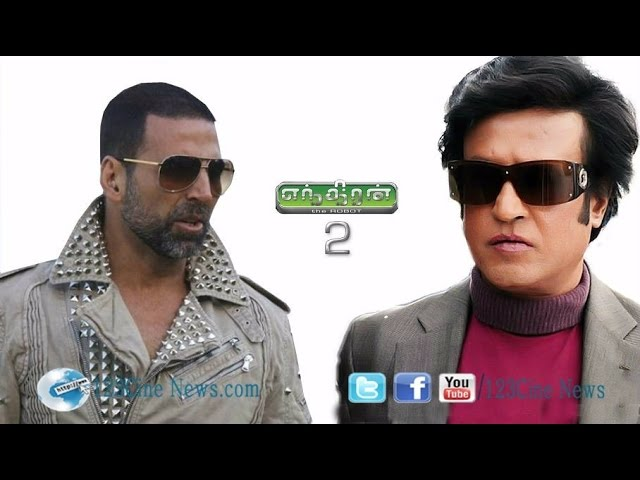 Enthiran 2 villain confirmed, Akshay Kumar to play baddie| 123 Cine news | Tamil Cinema news Online