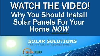 Why You Should Install Solar Panels For Your Home NOW  Sun-Tec http://www.SunTecSolarEnergy.com
