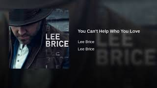 Lee Brice You Can't Help Who You Love