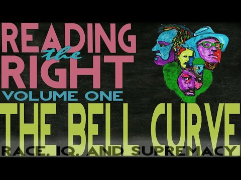 Reading the Right - Volume One: The Bell Curve