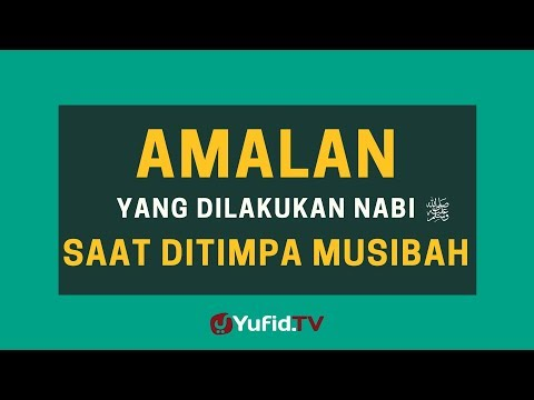 Amalan yang Dilakukan Nabi Ketika Ditimpa Musibah – Poster Dakwah Yufid TV