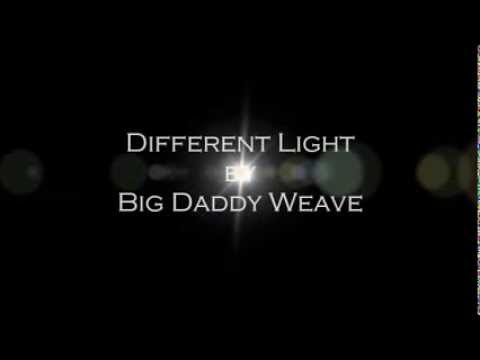 Big Daddy Weave - Different Light