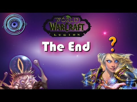 World of Warcraft: Legion - The End? [MASSIVE SPOILERS]