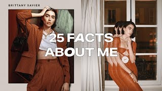 25 Facts About Me- Get To Know Me // Brittany Xavier