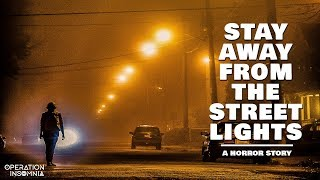 Stay Away From The Street Lights | A Horror Story | Scary Stories