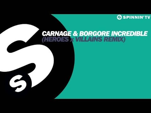 Carnage & Borgore - Incredible (Heroes X Villains Remix) [Available April 15]