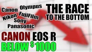 Canon EOS R Series Camera Below $1000 The Race To The Bottom