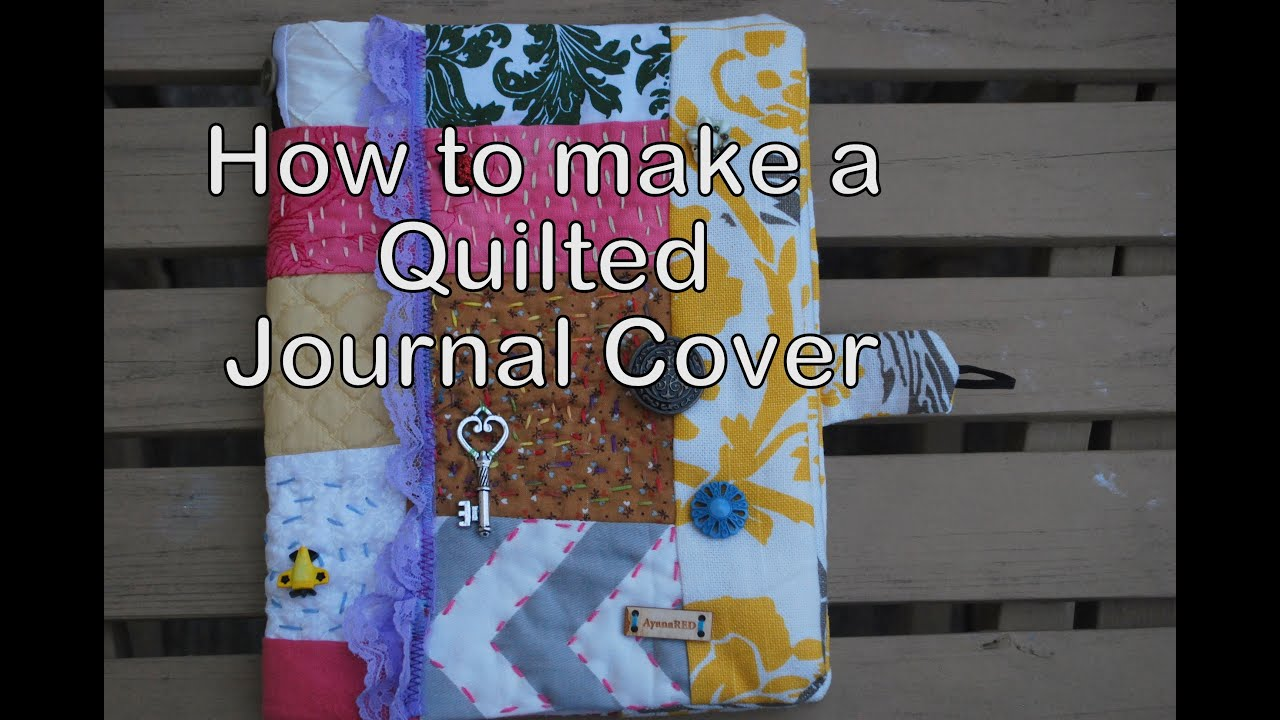 How To Make A Removable Book Cover ~ How to make a quilted journal cover youtube