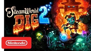SteamWorld Dig 2 - Nintendo Switch Launch Trailer