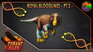 Tyrant Files || Royal Bloodlines - Pt 2