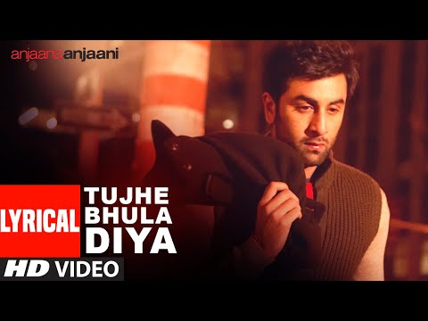 Tujhe Bhula Diya (lyric Video) Anjaana Anjaani | Ranbir Kapoor, Priyanka Chopra video