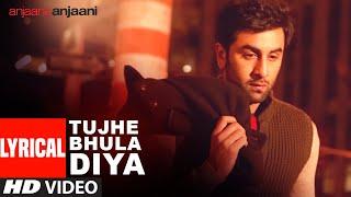 download lagu Tujhe Bhula Diya   Anjaana Anjaani  Ranbir gratis