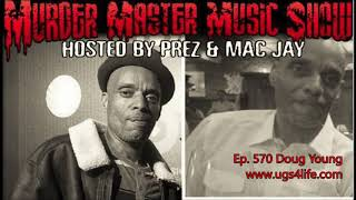 Murder Master Music Show Ep. 570 - Doug Young (promoted for Eazy-E, NWA, 2Pac, E 40, Cypress Hill)