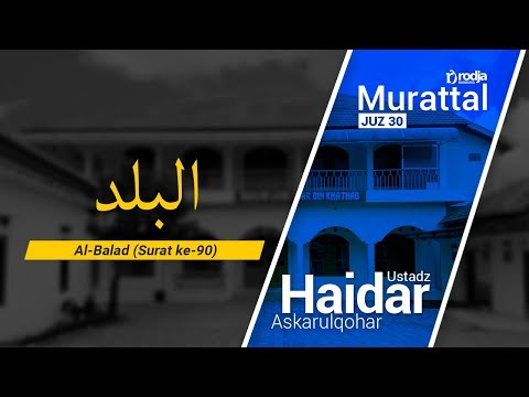 Murattal Al-Qur'an: 090. Surat Al Balad (Ustadz Haidar Askarulqohar)