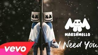 Marshmello - I Need You (New Song 2017)
