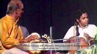 Ghatam Giridhar Udupa With Mridangam Maestro Umayalpuram K Sivaraman.m4v