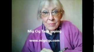 Vaping for the over sixties, Mig Cig Tanks