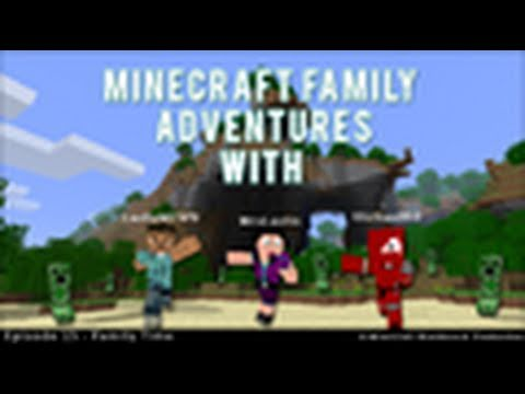 Minecraft Family Adventures - Ep15 Minecraft Family Adventures