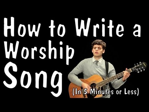 How to Write a Worship Song (In 5 Minutes or Less) | Blimeycow