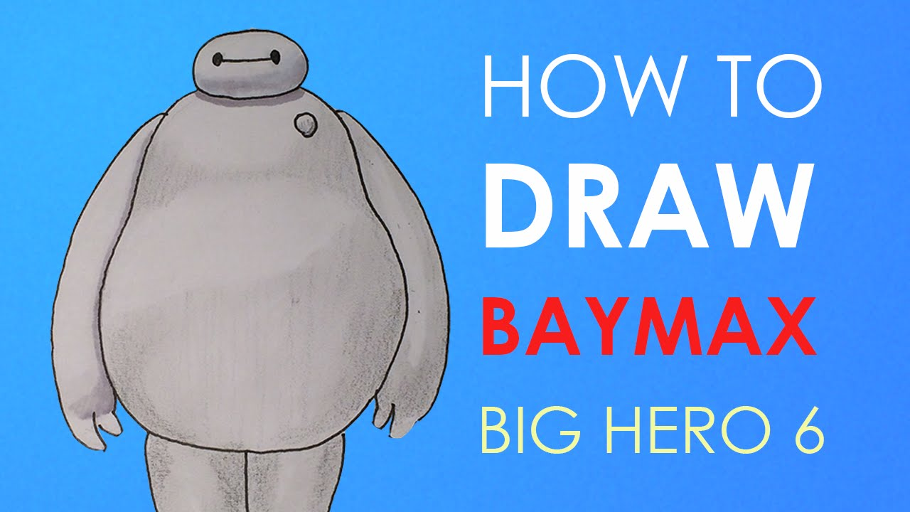 Cartoon Hero Drawing How to Draw Baymax Big Hero