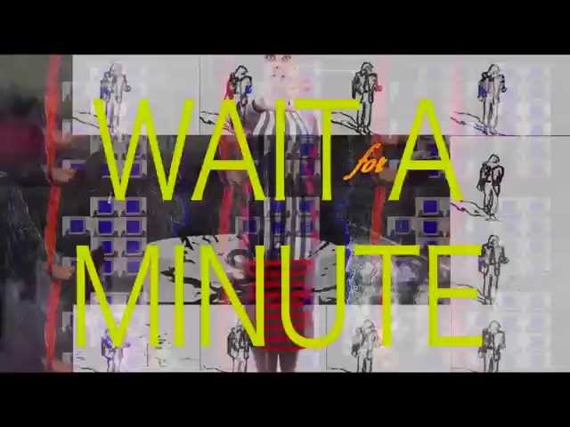 tUnE-yArDs - Wait for a Minute (Official Video)
