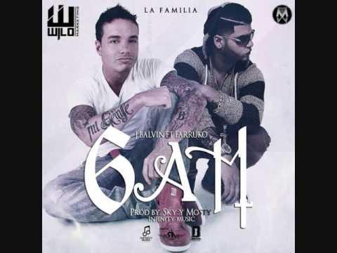 6 Am - J Balvin Ft. Farruko Letra Reggaeton 2013 Lo más nuevo...